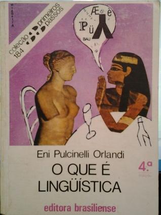O que é Lingüística  by  Eni Puccinelli Orlandi