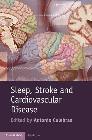 Sleep, Stroke, and Cardiovascular Disease  by  Antonio Culebras