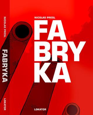 Fabryka  by  Nicolas Presl