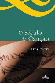 O século da canção  by  Luiz Tatit