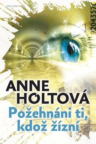 Požehnáni ti, kdož žízní (Hanne Wilhelmsen #2) Anne Holt