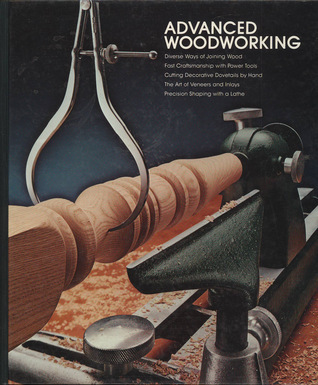 Advanced Woodworking Time-Life Books