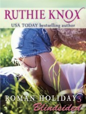 Blindsided (Roman Holiday #3) Ruthie Knox