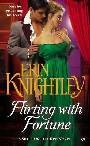 Flirting with Fortune (Sealed With a Kiss, #3) Erin Knightley
