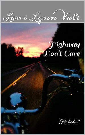 Highway Dont Care (Freebirds, #2) Lani Lynn Vale