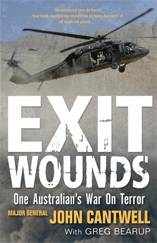 Exit Wounds - One Australians War On Terror John  Cantwell (Major General RTD)