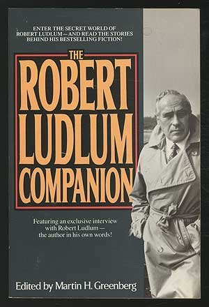 The Robert Ludlum Companion  by  Martin H. Greenberg