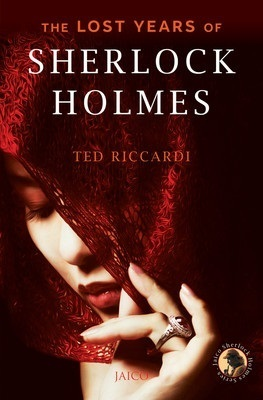 The Lost Years of Sherlock Holmes  by  Ted Riccardi