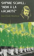 Sophie Scholl : Non à la lâcheté  by  Jean-Claude Mourlevat