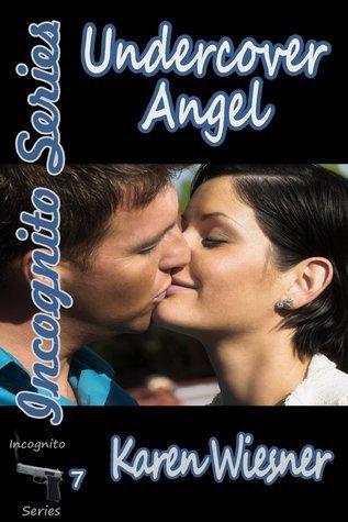 Undercover Angel (Incognito Series, #7) Karen Wiesner