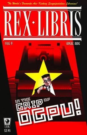Rex Libris #9: In the Grip of OGPU! James Turner