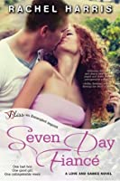 Seven Day Fiancé (Love and Games, #2)