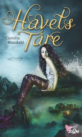 Havets Tåre (Havets Tåre, #1) Camilla Wandahl