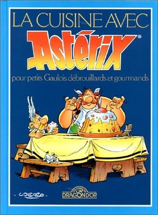 Cooking With Asterix  by  Marie-Christine Crabos