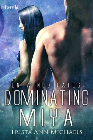 Dominating Miya (Entwined Fates #10)  by  Trista Ann Michaels