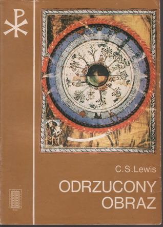 Odrzucony Obraz: Wprowadzenie Do Literatury Średniowiecznej I Renesansowej  by  C.S. Lewis