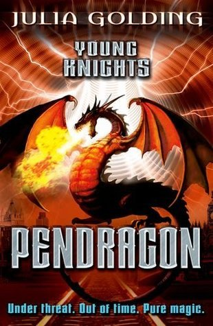 Pendragon (Young Knights, #2)  by  Julia Golding