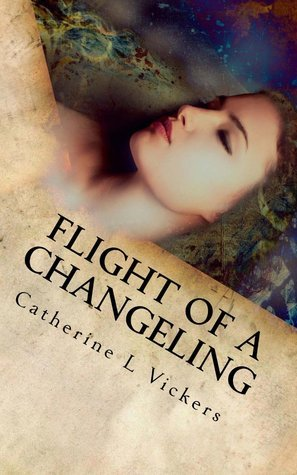Flight of a Changeling (Aarabassa World: Divided Realms, #2) Catherine L. Vickers
