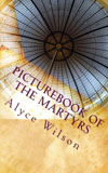 Picturebook of the Martyrs Alyce Wilson