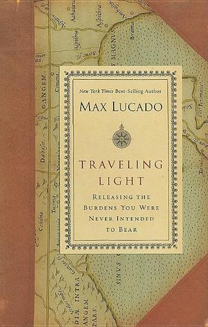 Traveling Light: Premier Library Edition  by  Max Lucado