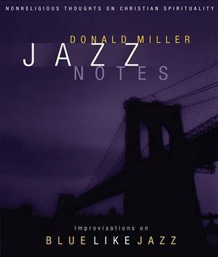 Jazz Notes: Improvisations on Blue Like Jazz [With CD] Donald Miller