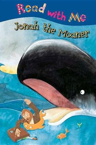 Jonah the Moaner  by  Nick Page