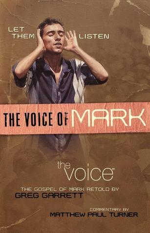 The Voice of Mark: The Gospel of Mark from The Voice  by  Anonymous