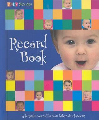 Baby Senses Record Book: A Keepsake Journal For Your Babys Development  by  Susanna Beaumont
