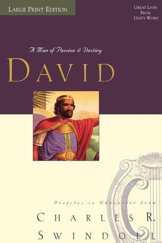 David A Man Of Passion And Destiny Charles R. Swindoll