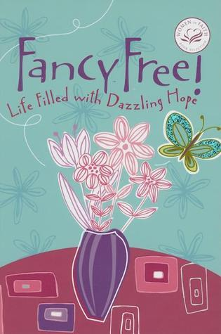 Fancy Free!: Life Filled with Dazzling Hope Jack Countryman