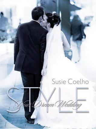 Style Your Dream Wedding [With CD] Susie Coelho