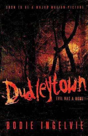 Dudleytown: Evil Has a Home  by  Bodie Ingelvie