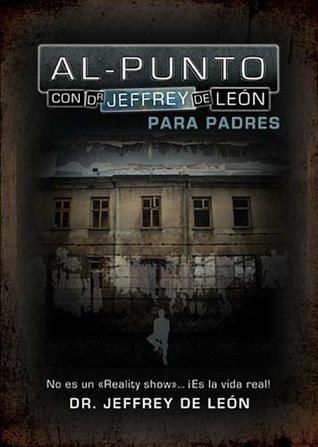 Al-Punto: Para Padres = To-Point  by  Jeffrey de León