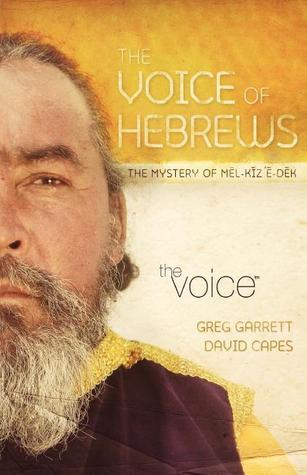 Voice of Hebrews-VC: The Mystery of Mel-Kiz E-Dek Greg Garrett