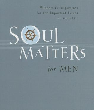Soul Matters for Men  by  Thomas Nelson Publishers
