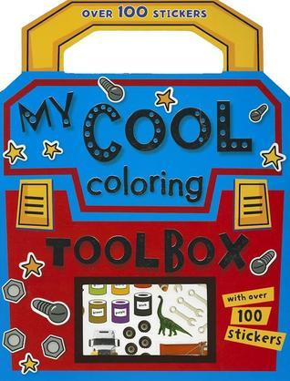 Coloring and Sticker: My Cool Coloring Toolbox  by  Karen Morrison
