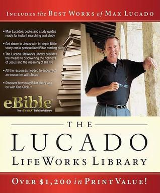 The Lucado Lifeworks Library CD-ROM: The Best Works of Max Lucado Powered  by  Ebible! by Max Lucado