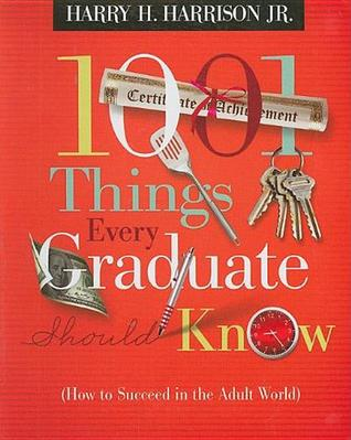 1001 Things Every Graduate Should Know: Harry H. Harrison Jr.