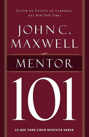 Mentor 101 John C. Maxwell