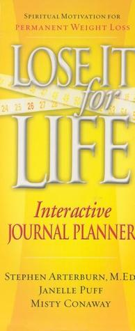 Lose It for Life Journal Planner  by  Stephen Arterburn