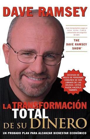 La Transformacion Total de Su Dinero = The Total Money Makeover  by  Dave Ramsey