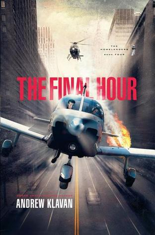 The Final Hour (Homelanders, #4) Andrew Klavan