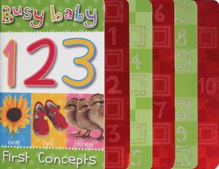 Busy Baby 123: First Concepts  by  Make Believe Ideas