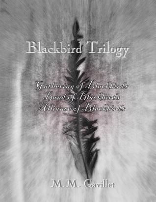 Blackbird Trilogy  by  M.M. Gavillet