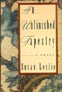 An Unfinished Tapestry Susan Leslie