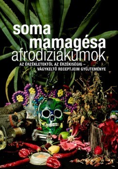 Afrodiziákumok  by  Mamagésa Soma