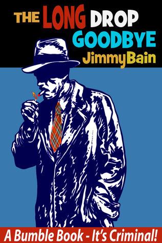 The Long Drop Goodbye  by  Jimmy Bain