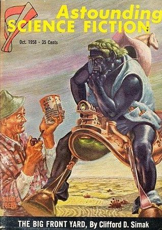 The Big Front Yard (Astounding Science Fiction. Vol. LXII. No. 2. October 1958)  by  Clifford D. Simak