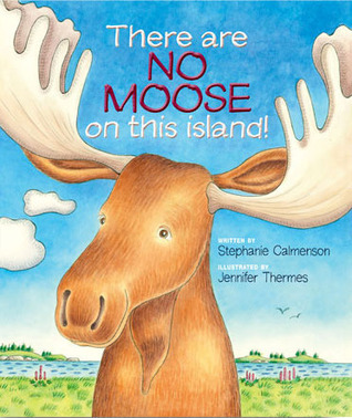 There Are No Moose on This Island Stephanie Calmenson