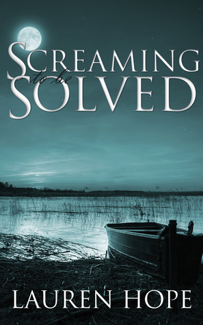 Screaming To Be Solved  by  Lauren Hope